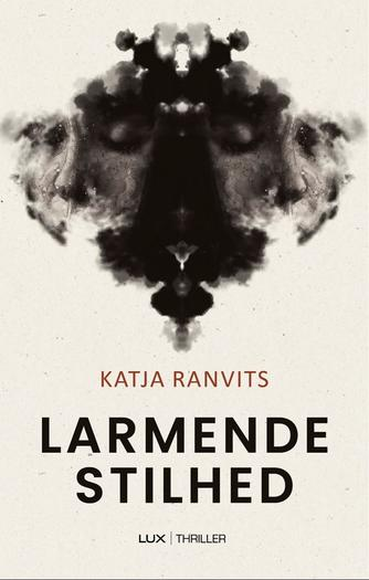 Katja Ranvits: Larmende stilhed : thriller
