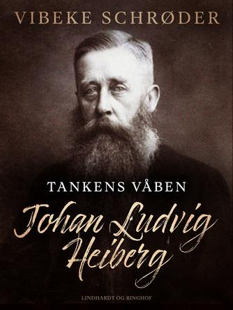 Vibeke Schrøder: Tankens våben : Johan Ludvig Heiberg