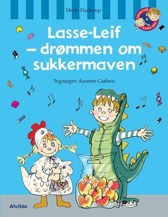 Mette Finderup, Annette Carlsen (f. 1955): Lasse-Leif - drømmen om sukkermaven