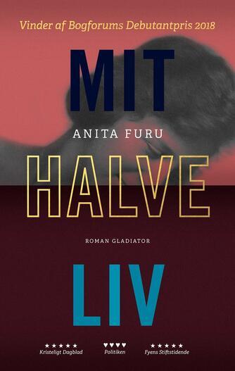 Anita Furu: Mit halve liv : roman