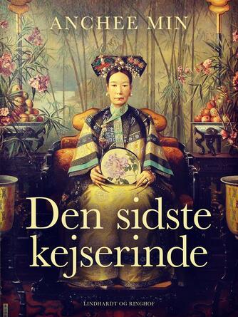 Anchee Min: Den sidste kejserinde