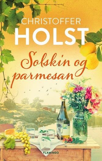 Christoffer Holst (f. 1990): Solskin og parmesan