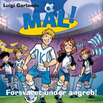 Luigi Garlando: Forsvaret under angreb!