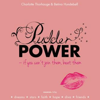Charlotte Thorhauge, Betina Hundebøll: Pudderpower : if you can't join them, beat them
