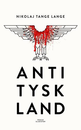 Nikolaj Tange Lange (f. 1980): Antityskland : roman