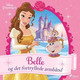 : Disneys Belle og det fortryllede armbånd