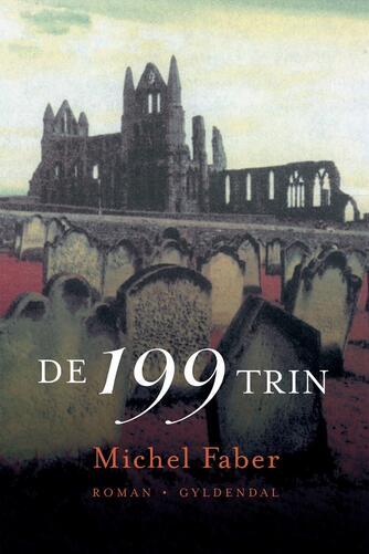 Michel Faber: De 199 trin : roman