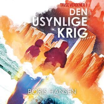 Boris Hansen: Den usynlige krig