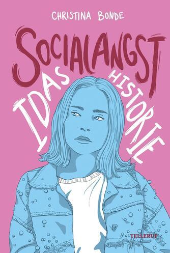Christina Bonde (f. 1978): Socialangst : Idas historie