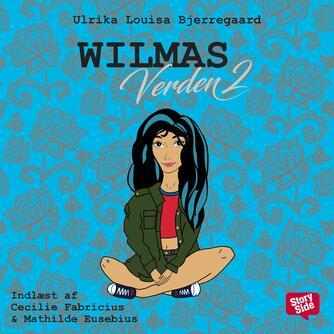 Ulrika Louisa Bjerregaard: Wilmas verden. 2
