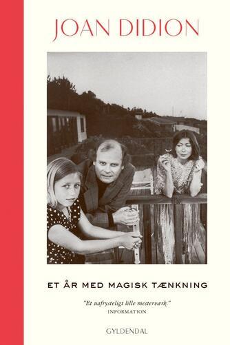 Joan Didion: Et år med magisk tænkning
