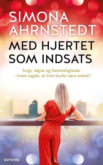 Simona Ahrnstedt: Med hjertet som indsats