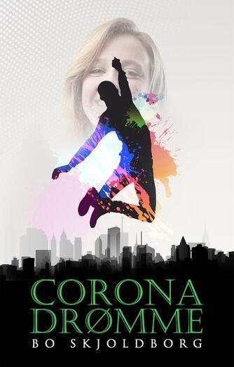 Bo Skjoldborg: Coronadrømme