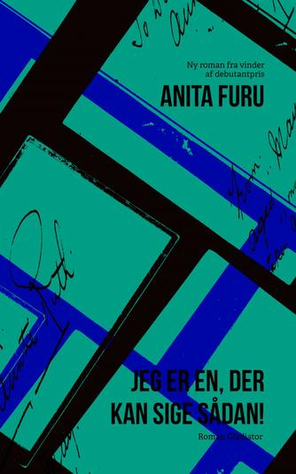 Anita Furu: Jeg er en, der kan sige sådan! : roman