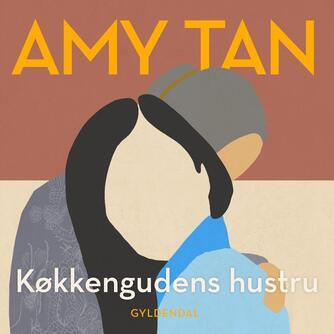 Amy Tan: Køkkengudens hustru