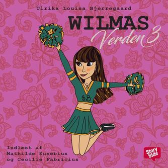 Ulrika Louisa Bjerregaard: Wilmas verden. 3