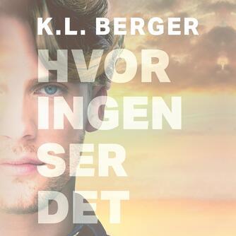 Katja L. Berger: Hvor ingen ser det