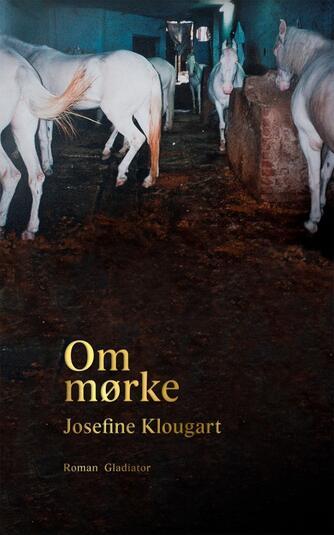 Josefine Klougart: Om mørke : roman