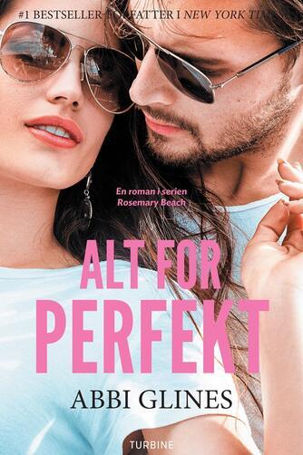 Abbi Glines (f. 1977): Alt for perfekt
