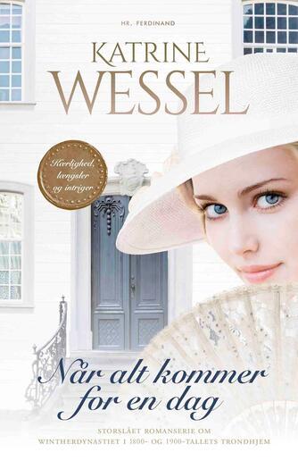 Katrine Wessel: Når alt kommer for en dag