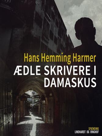 Hans Henning Harmer: Ædle skrivere i Damaskus