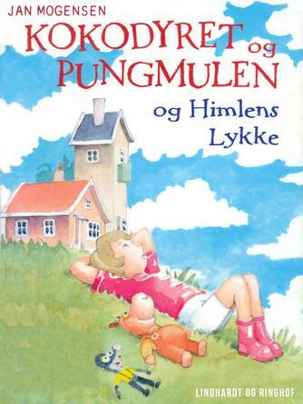 Jan Mogensen (f. 1945): Kokodyret og Pungmulen og himlens lykke