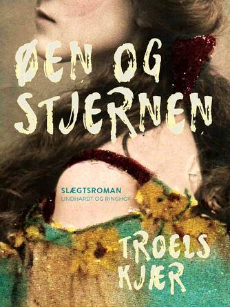 Troels Kjær: Øen og stjernen : roman