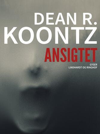 Dean R. Koontz: Ansigtet