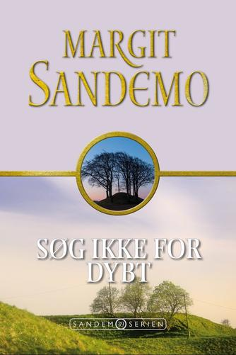Margit Sandemo: Søg ikke for dybt
