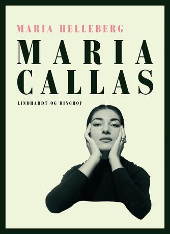 Maria Helleberg: Maria Callas