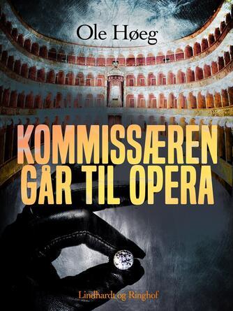 Ole Høeg: Kommissæren går til opera