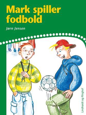 Jørn Jensen (f. 1946): Mark spiller fodbold