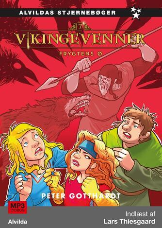 Peter Gotthardt: Vikingevenner - frygtens ø