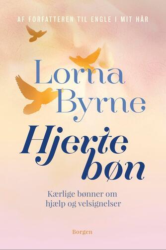 Lorna Byrne: Hjertebøn : kærlige bønner om hjælp og velsignelser