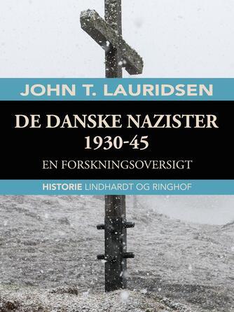 John T. Lauridsen (f. 1951): De danske nazister 1930-45 : en forskningsoversigt