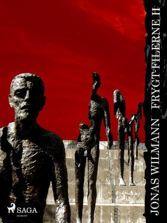 Jonas Wilmann: Frygt-filerne II