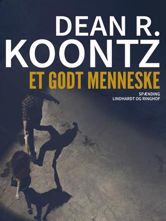 Dean R. Koontz: Et godt menneske