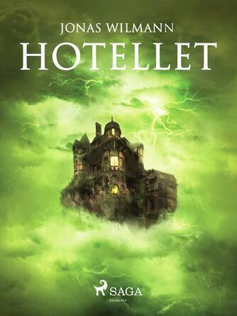 Jonas Wilmann: Hotellet