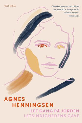 Agnes Henningsen (f. 1868): Let gang på jorden : Letsindighedens gave