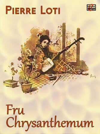 Pierre Loti: Fru Chrysanthemum