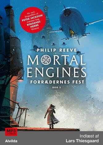 Philip Reeve: Mortal engines - forrædernes fest
