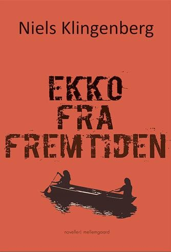 Niels Klingenberg: Ekko fra fremtiden : noveller