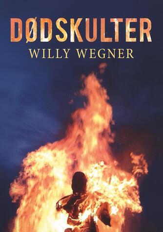 Willy Wegner: Dødskulter