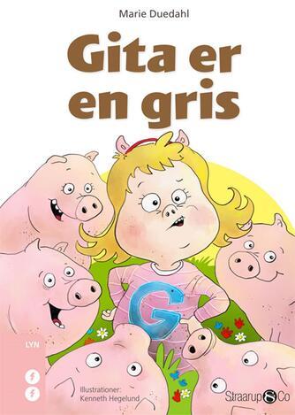 Marie Duedahl: Gita er en gris