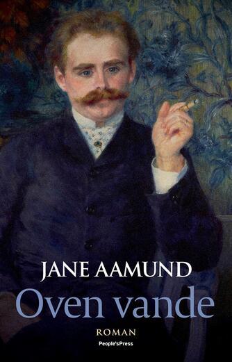 Jane Aamund: Oven vande : roman