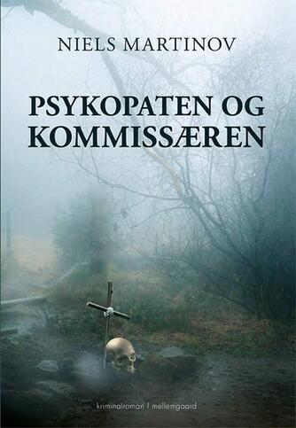 Niels Martinov: Psykopaten og kommissæren