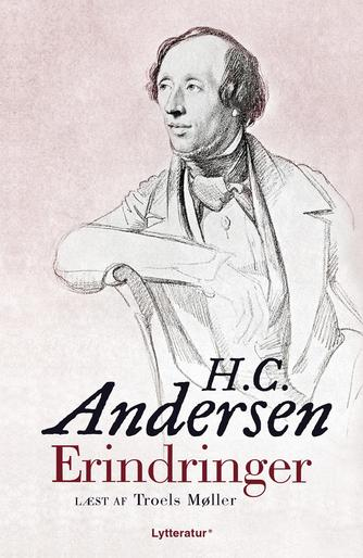 H. C. Andersen (f. 1805): Erindringer