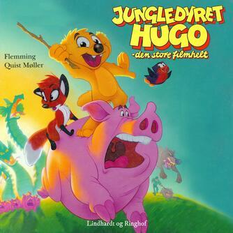 Flemming Quist Møller: Jungledyret Hugo - den store filmhelt