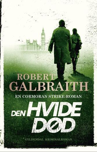 Robert Galbraith: Den hvide død : kriminalroman