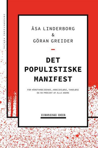 Åsa Linderborg, Göran Greider: Det populistiske manifest : for hårdtarbejdende, arbejdsløse, tandløse og 90 procent af alle andre